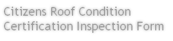 Citizens Roof Condition Certification Inspection Form